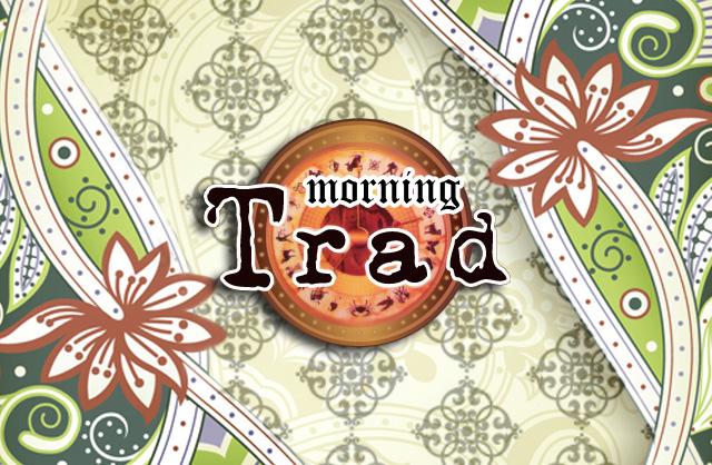 トラッド「朝キャバ」(Trad)